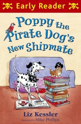 Poppy the Pirate Dog's New Shipmate (Early Reader)