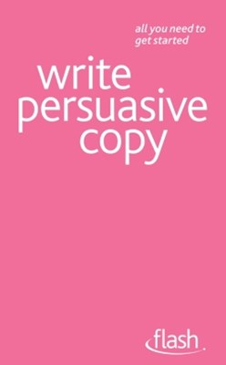 Write Persuasive Copy: Flash