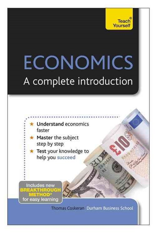 Economics: A Complete Introduction: Teach Yourself
