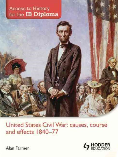 Access to IB History: United States Civil War: causes, cours