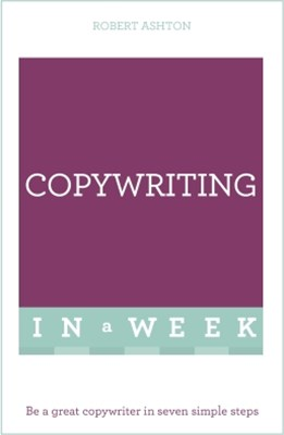 Successful Copywriting in a Week: Teach Yourself