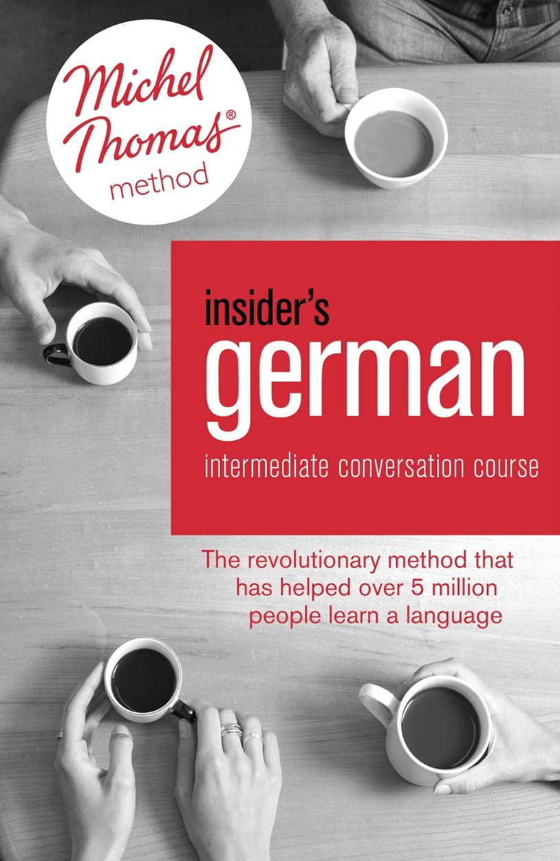 Insider's German Intermediate Conversation Course (Learn German with the Michel Thomas Method)