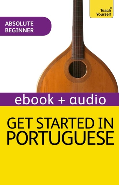 Get Started in Beginner's Portuguese: Teach Yourself (New Edition)
