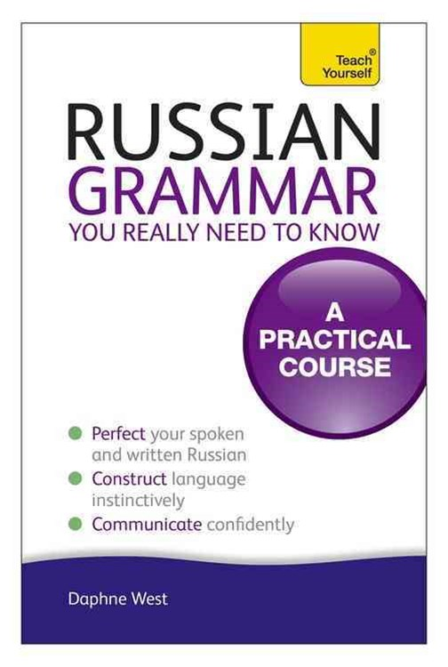 Russian Grammar You Really Need To Know: Teach Yourself