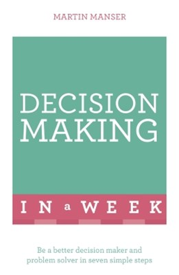 (ebook) Successful Decision Making in a Week: Teach Yourself