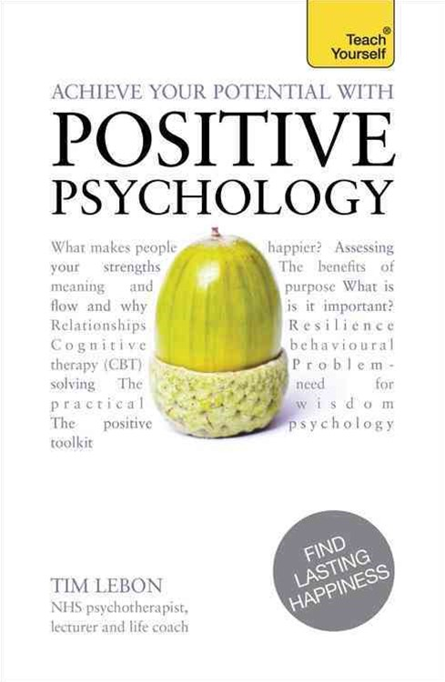 Achieve Your Potential with Positive Psychology