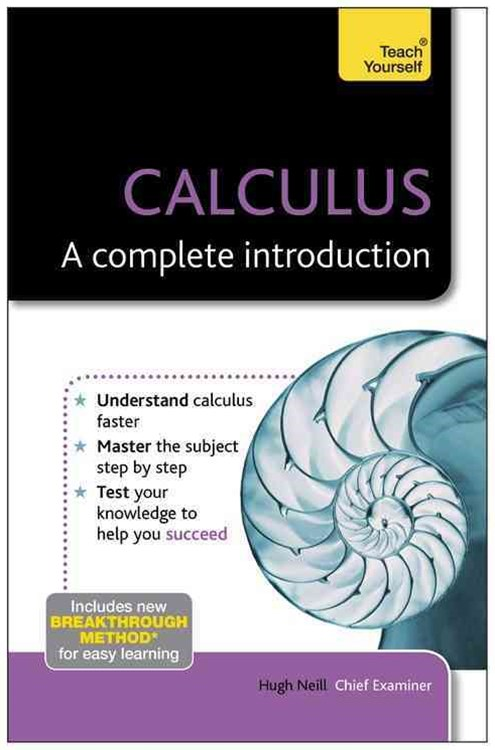 Calculus: A Complete Introduction: Teach Yourself