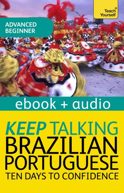 Keep Talking Brazilian Portuguese Audio Course - Ten Days to Confidence
