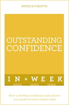 Outstanding Confidence In A Week: Teach Yourself