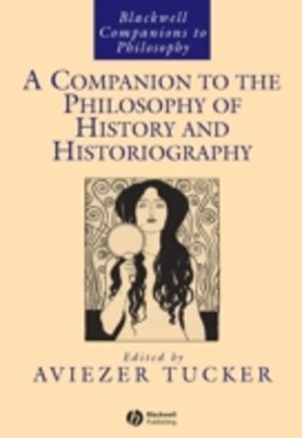 Companion to the Philosophy of History and Historiography