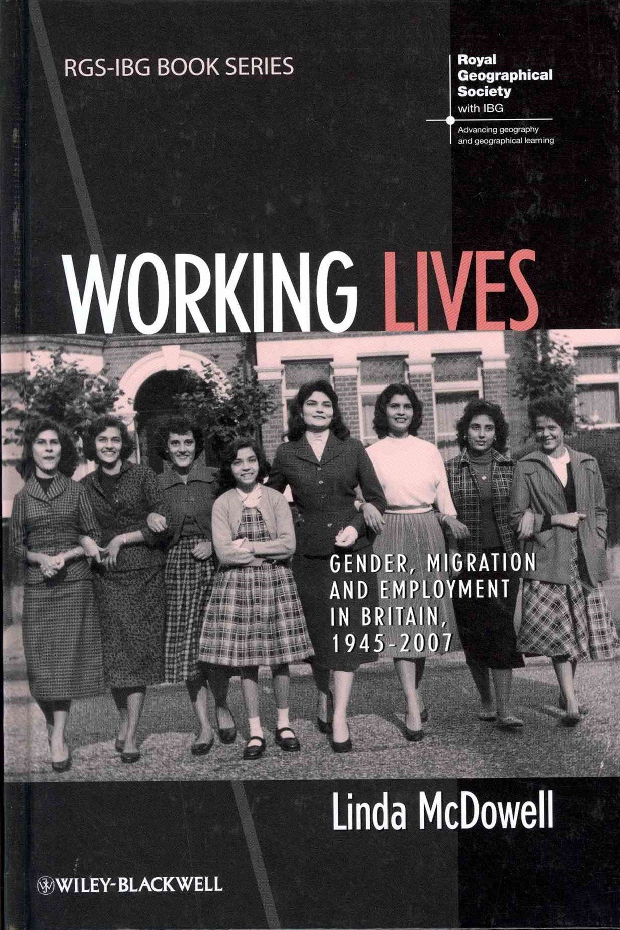 Working Lives - Gender, Migration and Employment  in Britain, 1945-2007