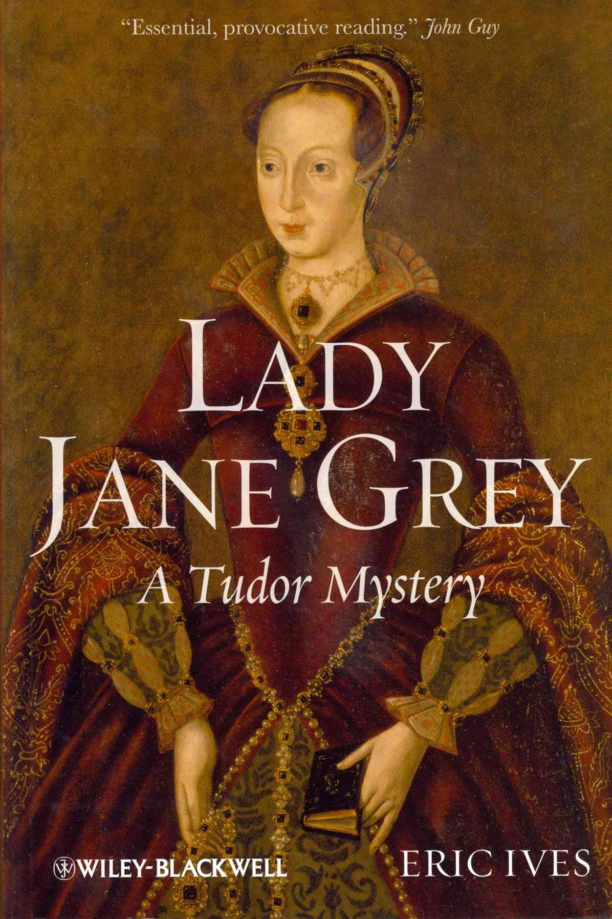 Lady Jane Grey - a Tudor Mystery