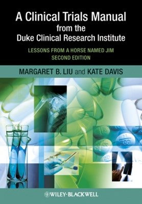 A Clinical Trials Manual From The Duke Clinical Research Institute
