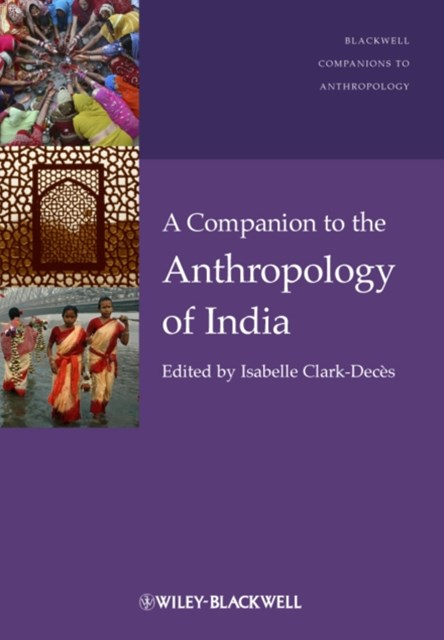 A Companion to the Anthropology of India