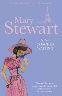 Nine Coaches Waiting by Mary Stewart (9781444711073) - PaperBack - Crime Mystery & Thriller