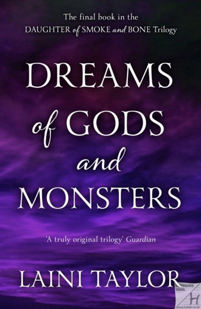 Daughter of Smoke and Bone Trilogy Book 3: Dreams of Gods and Monsters