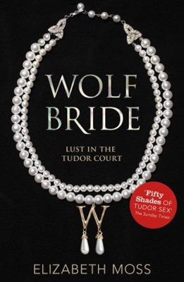 (ebook) Wolf Bride (Lust in the Tudor court - Book One)