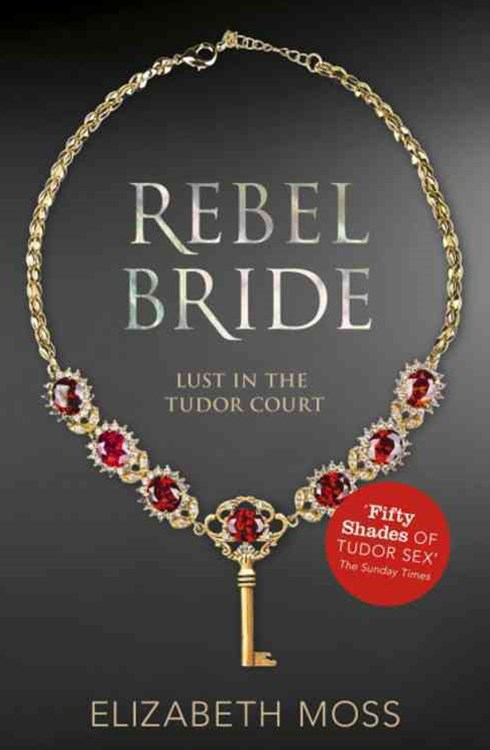 Rebel Bride (Lust in the Tudor court - Book Two)
