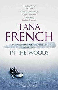 In the Woods by Tana French (9781444758344) - PaperBack - Crime Mystery & Thriller