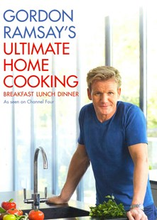 Gordon Ramsay's Ultimate Home Cooking by Gordon Ramsay (9781444780789) - HardCover - Cooking Cooking Reference