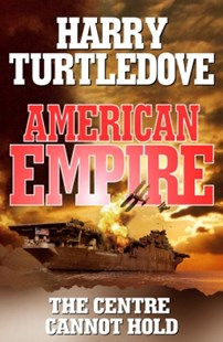 (ebook) American Empire: The Centre Cannot Hold - Historical fiction
