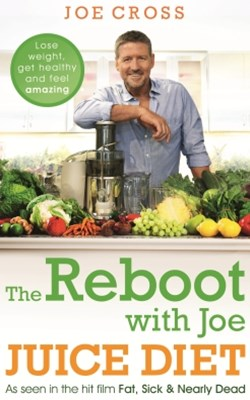 The Reboot with Joe Juice Diet GÇô Lose weight, get healthy and feel amazing