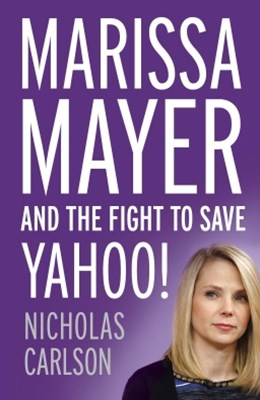 (ebook) Marissa Mayer and the Fight to Save Yahoo!