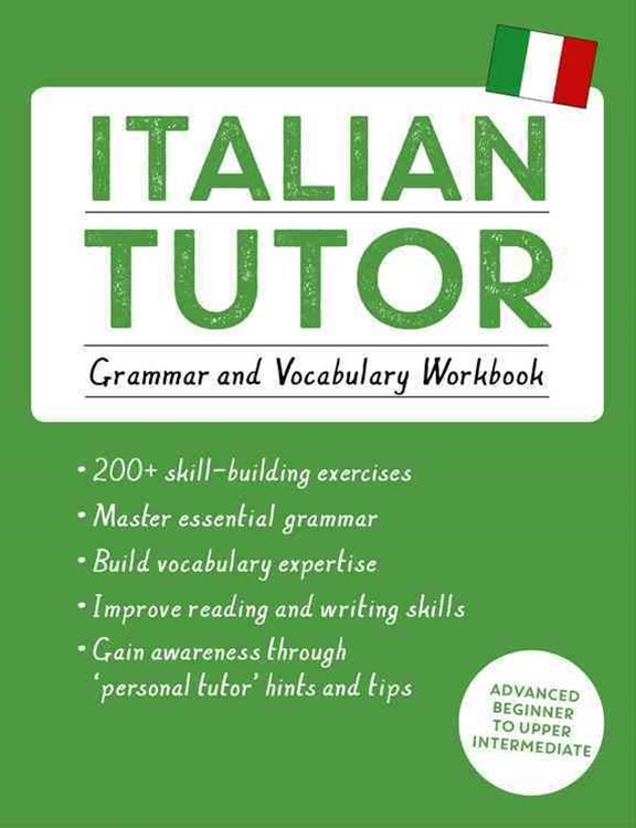 Italian Tutor: Grammar and Vocabulary Workbook (Learn Italian with Teach Yourself)