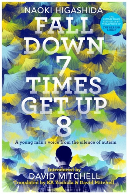 Fall Down Seven Times, Get Up Eight: A young manGÇÖs voice from the silence of autism