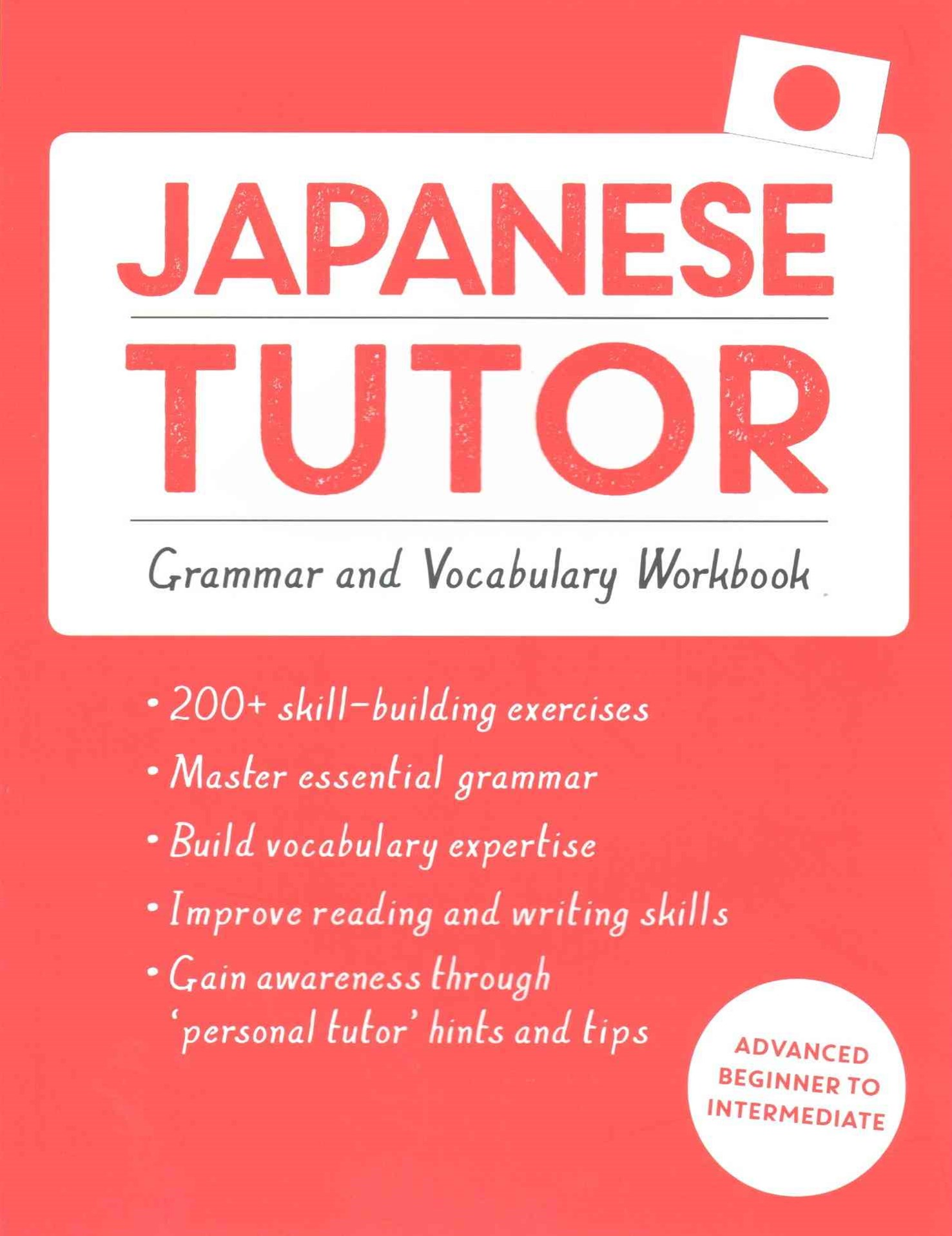 Japanese Tutor: Grammar and Vocabulary Workbook (Learn Japanese with Teach Yourself)