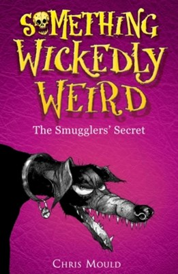 Something Wickedly Weird 5: The Smugglers' Secret