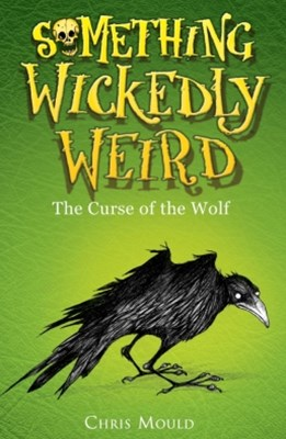 Something Wickedly Weird 4: The Curse of the Wolf