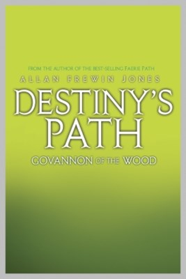 Destiny's Path 2: Govannon of the Wood