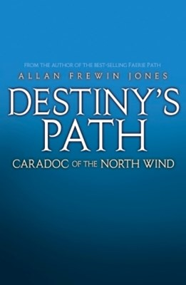 Destiny's Path 4: Caradoc of the North Wind