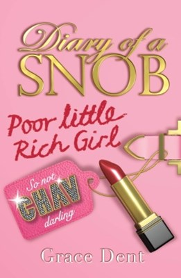 Diary of a Snob: Poor Little Rich Girl