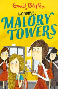 Malory Towers: Goodbye by Enid Blyton (9781444929980) - PaperBack - Children's Fiction Classics