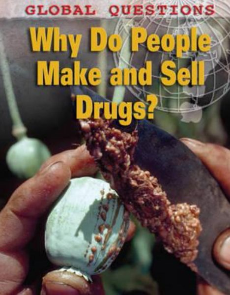 Global Questions: Why Do People Make and Sell Drugs?