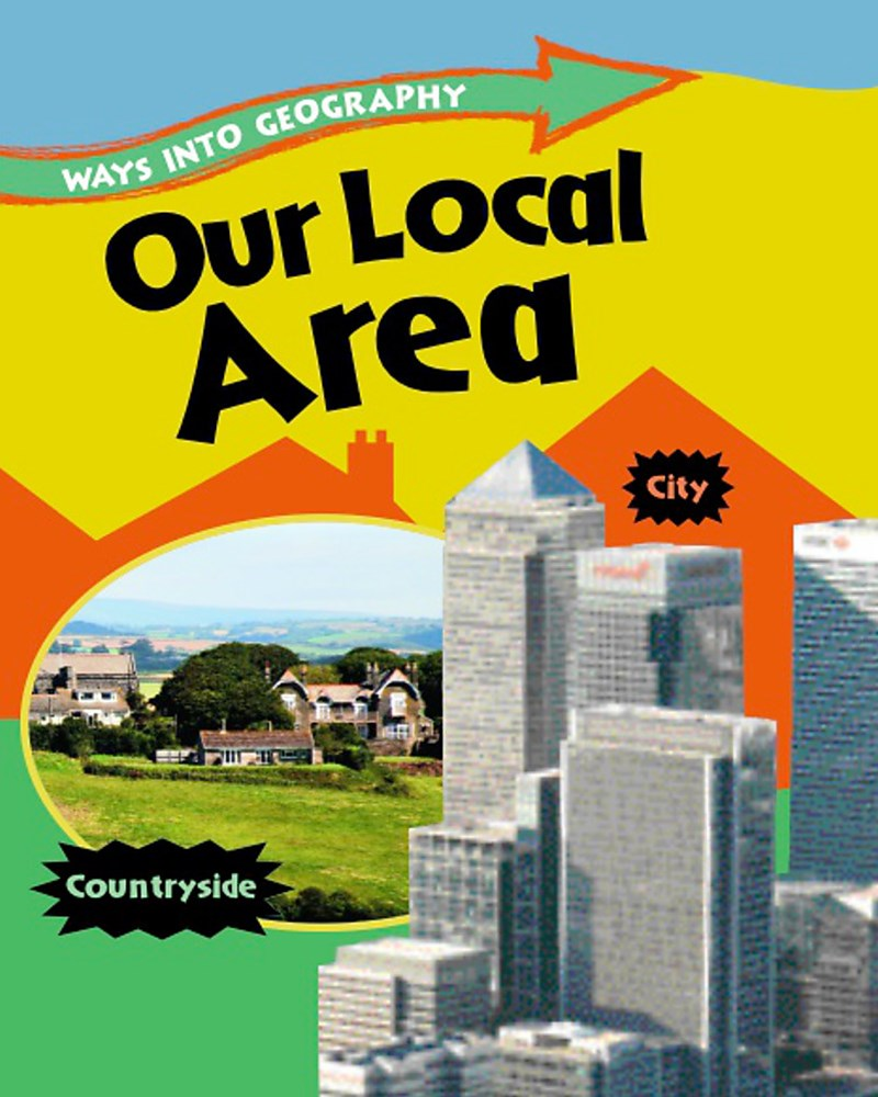 Ways into Geography: Our Local Area