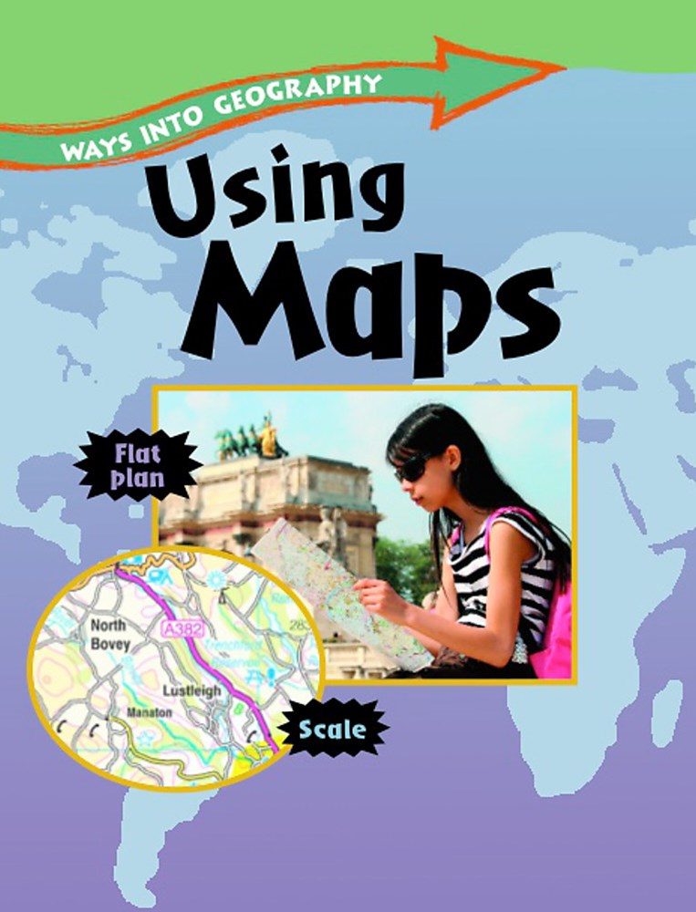 Ways into Geography: Using Maps