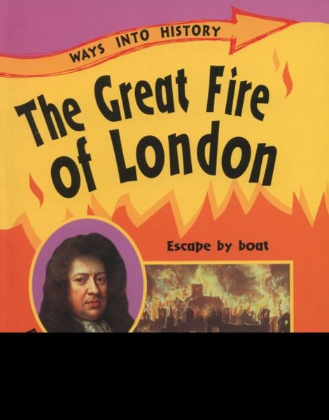 Ways Into History: The Great Fire Of London