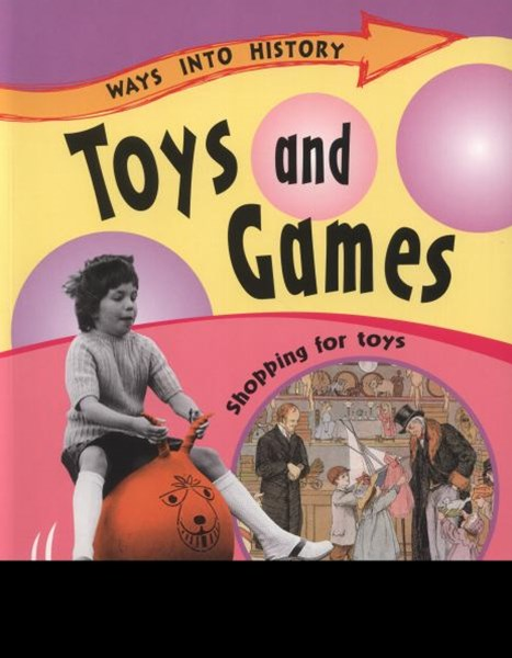 Ways Into History: Toys and Games