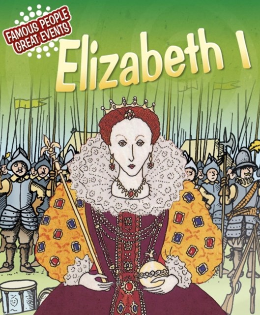 Famous People, Great Events: Elizabeth I