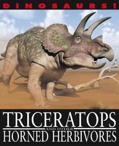 Dinosaurs!: Triceratops and other Horned Herbivores