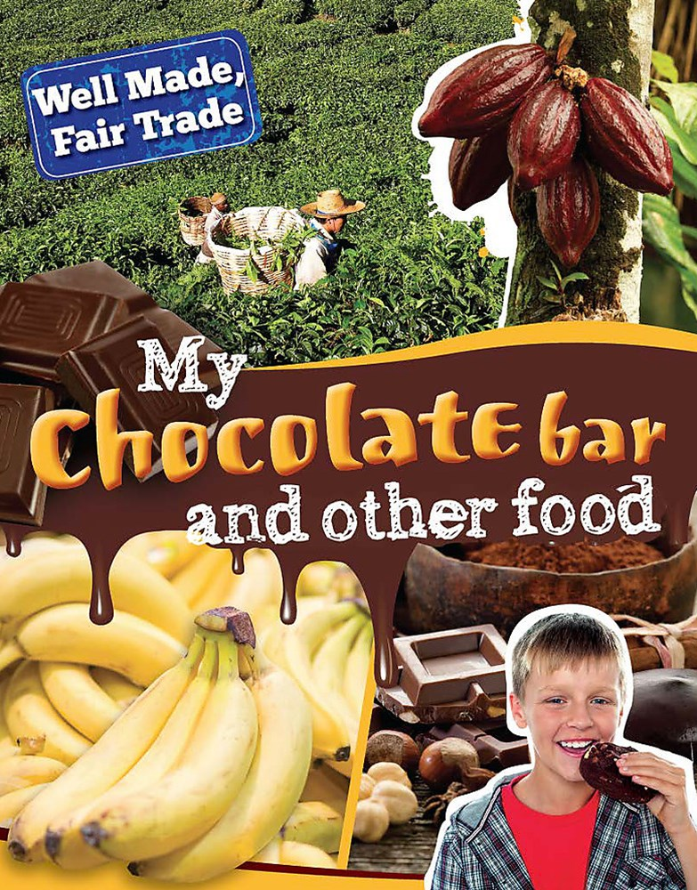 Well Made, Fair Trade: My Chocolate Bar and Other Food