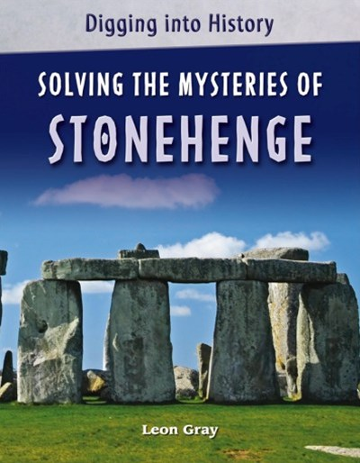 Solving the Mysteries of Stonehenge
