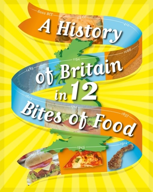 A History of Britain in 12 Bites of Food