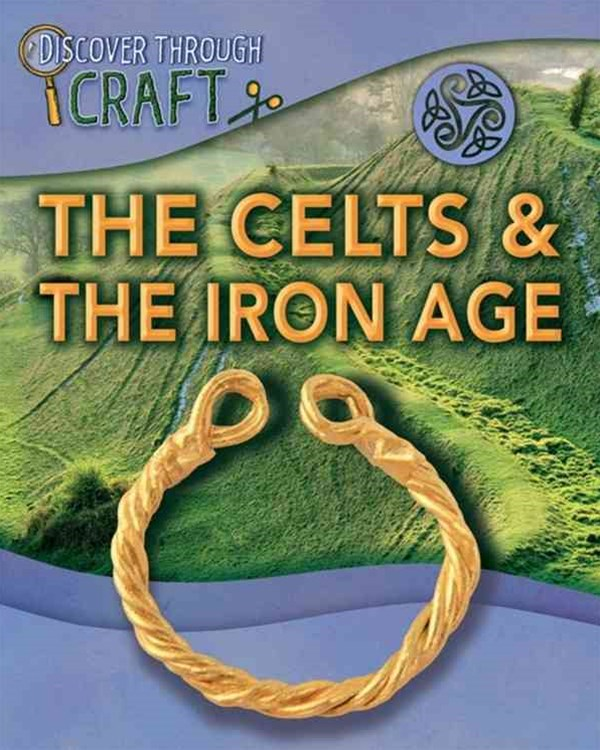 Discover Through Craft: The Celts and the Iron Age