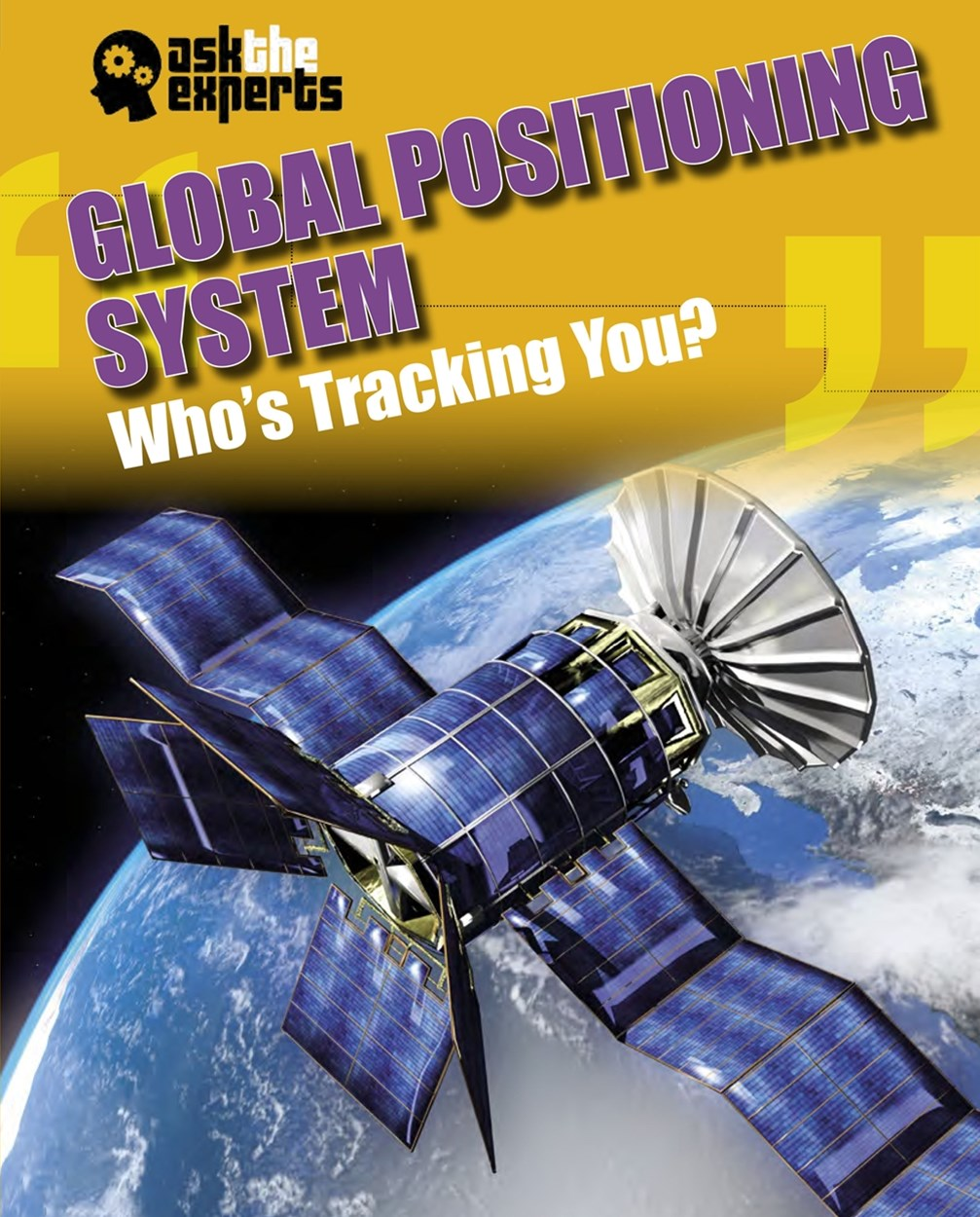 Ask the Experts: Global Positioning System: Who's Tracking You?