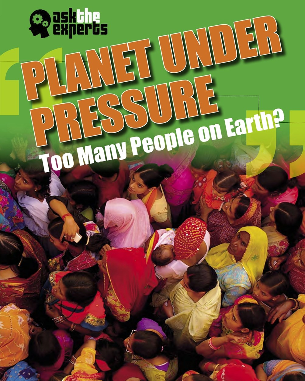 Ask the Experts: Planet Under Pressure: Too Many People on Earth?