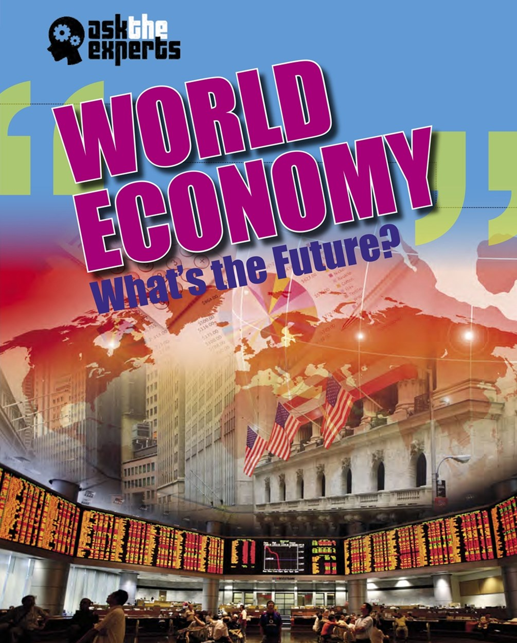 Ask the Experts: World Economy: What's the Future?
